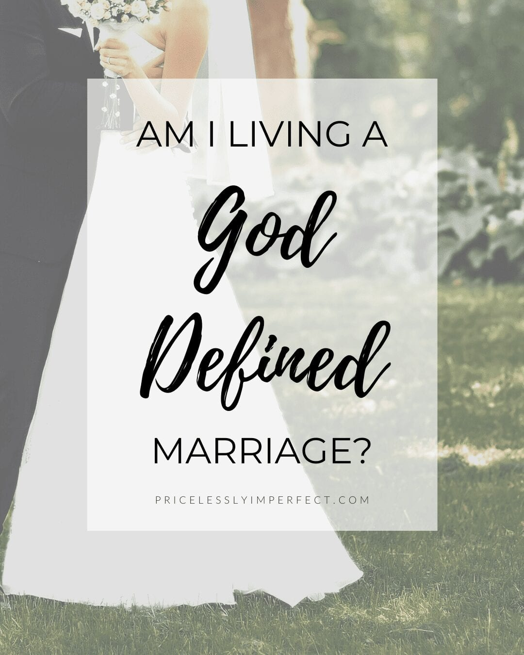Am I living a God defined Marriage?