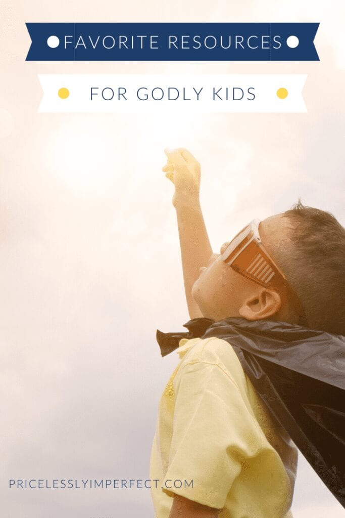 Favorite resources for raising Christian children