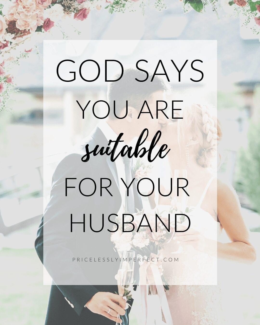 God says you are suitable for your husband according to Genesis 2:18
